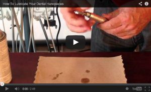 How To Lubricate Your Dental Handpieces